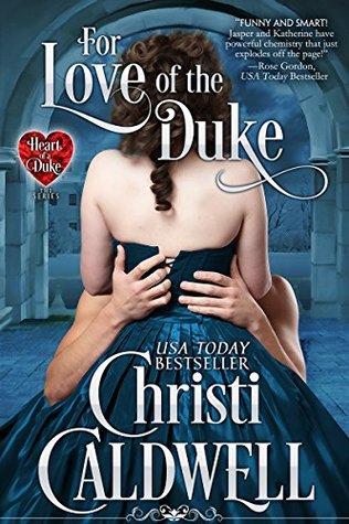 For Love of the Duke (The Heart of a Duke, #1)