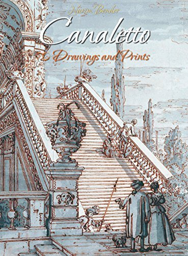 Canaletto: 70 Drawings and Prints