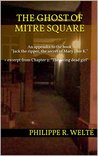 The ghost of Mitre Square by Philippe R. Welté