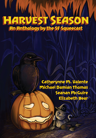 Harvest Season: An Anthology by the SF Squeecast