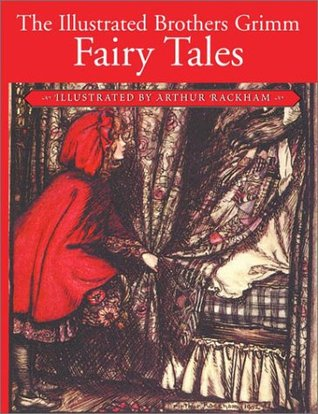 The Illustrated Brothers Grimm Fairy Tales by Jacob Grimm
