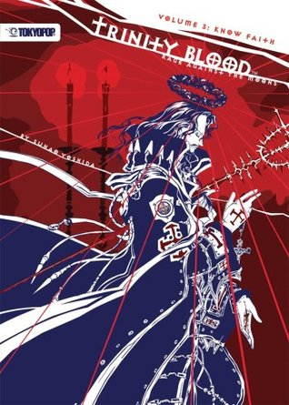 Know Faith (Trinity Blood: Rage Against the Moons, #3)