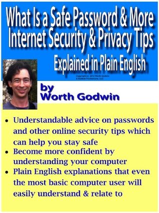 What Is a Safe Password and More Internet Privacy & Security Tips - Explained in Plain English