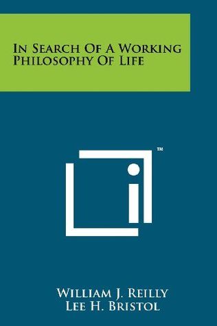 in-search-of-a-working-philosophy-of-life
