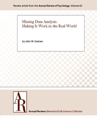 Missing Data Analysis: Making It Work in the Real World (Annual Review of Psychology Book 60)