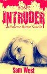 Home Intruder by Sam  West