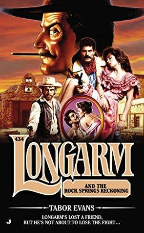Longarm #434: Longarm and the Rock Springs Reckoning