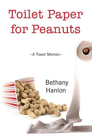 Toilet Paper for Peanuts: A Tale of Choosing International Travel Over Promised Love