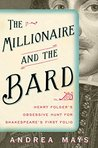 The Millionaire and the Bard: Henry Folger's Obsessive Hunt for Shakespeare's First Folio