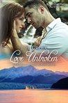 Love Unbroken (Diamond Creek, Alaska #3)