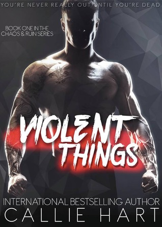 Violent Things (Chaos & Ruin, #1)