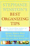 STEPHANIE WINSTON'S BEST ORGANIZING TIPS : Quick, Simple Ways to Get Organized and Get on with Your Life