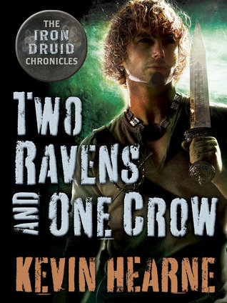 Two Ravens and One Crow by Kevin Hearne