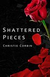 Shattered Pieces by Christie Corbin
