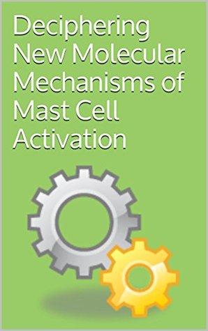 Deciphering New Molecular Mechanisms of Mast Cell Activation