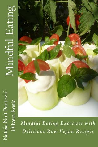 Ebook Mindful Eating (Alchemy of Love Mindfulness Training, #3) by Nataša Nuit Pantović read!