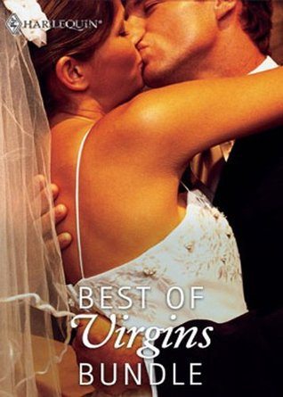Best of Virgins Bundle: The Virgin's Price / The Virgin's Proposal / His Virgin Secretary / One Hot Texan / The Innocent ... Beauty / The Millionaire's Virgin Mistress