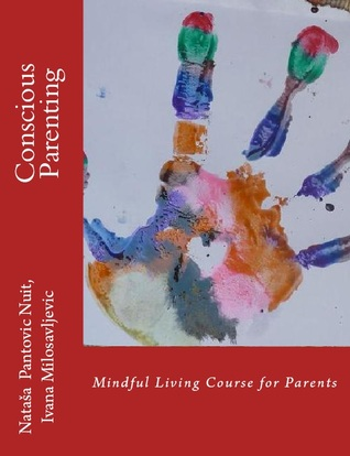 Conscious Parenting: Mindful Living Course for Parents (Alchemy of Love Mindfulness Training, #5)