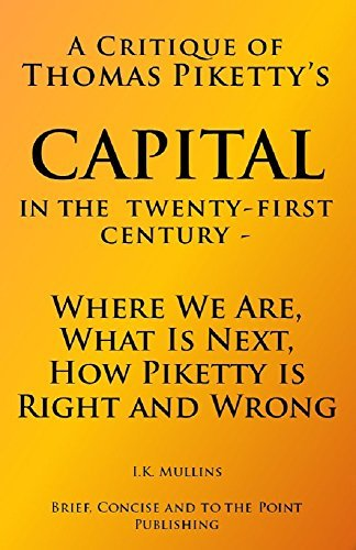 A Critique of Thomas Piketty's Capital in the Twenty First Century - Where We Are, What Is Next, How Piketty is Right and Wrong