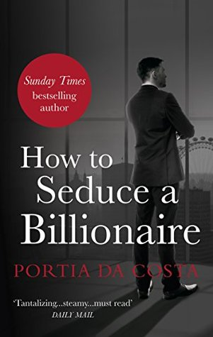 How to Seduce a Billionaire by Portia Da Costa