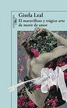 El maravilloso y trágico arte de morir de amor by Gisela Leal