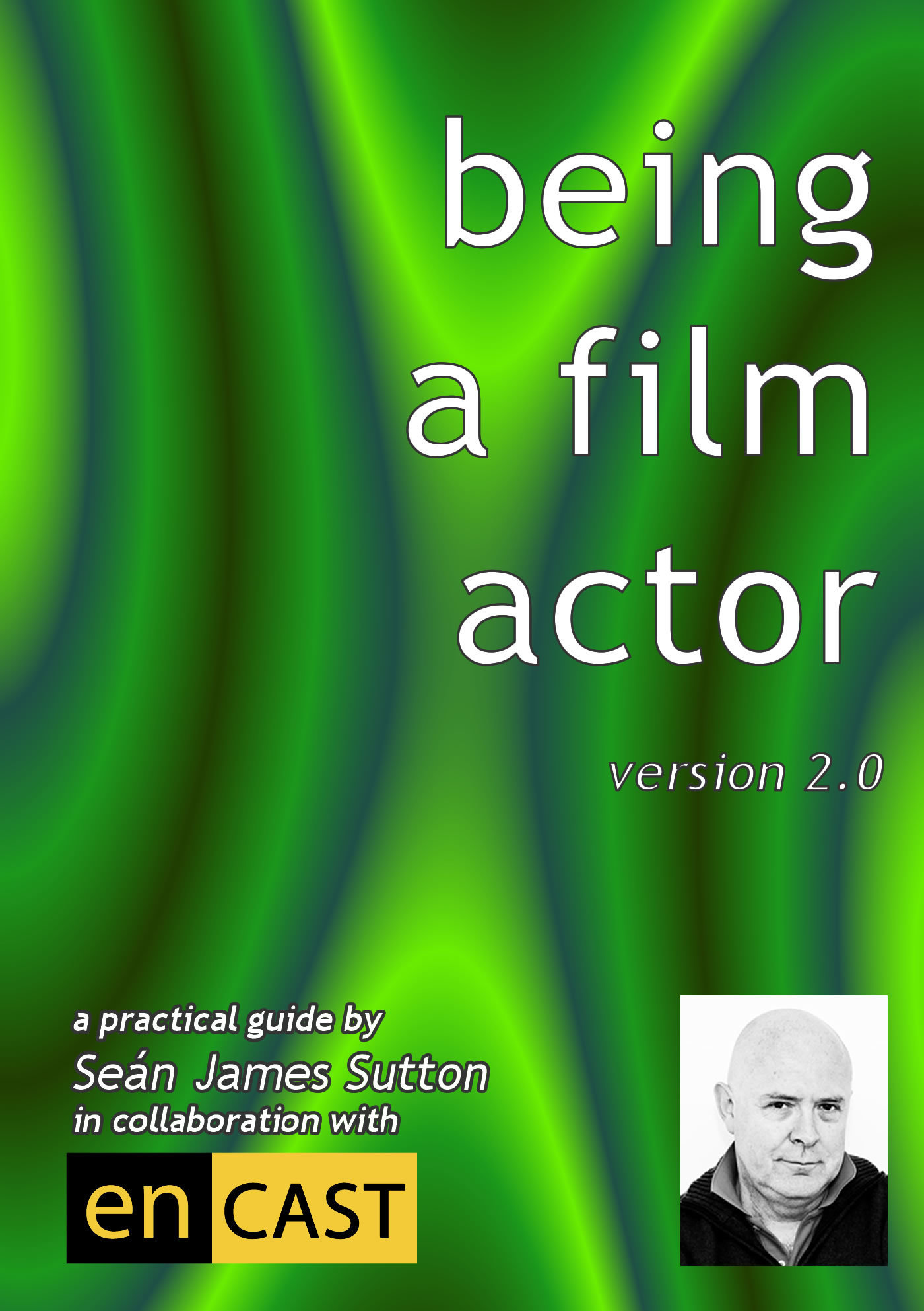 Being A Film Actor: A Practical Guide