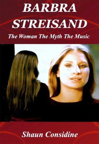 Barbra Streisand: The Woman The Myth The Music