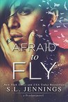 Afraid to Fly by S.L. Jennings