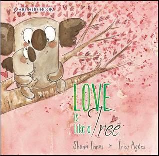 Love is Like a Tree (Big Hug, #6)