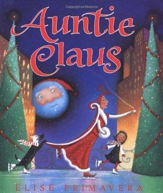 Auntie Claus by Elise Primavera