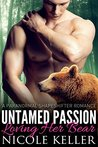 Untamed Passion (Loving Her Bear) (BBW Paranormal Shape Shifter Romance)
