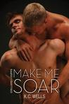 Make Me Soar by K.C. Wells