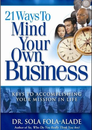 21 Ways To Mind Your Own Business [Volume 1]