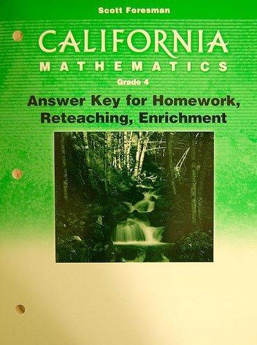 California Mathematics, Grade 4: Answer Key for Homework, Reteaching, Enrichment