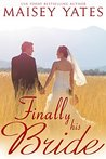 Finally His Bride (Montana Born Brides, #4)