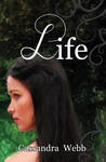 Life by Cassandra Webb