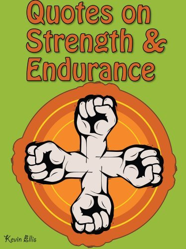 Quotes On Strength And Endurance : Strength And Endurance Quotes