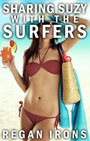 Sharing Suzy With the Surfers: FMMM Older Hotwife, Younger Alphas, Cuckold Husband (Hotwife Holidays Book 2)