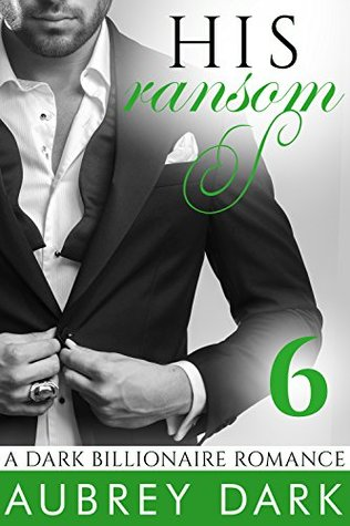His Ransom (A Dark Billionaire Romance, #6)