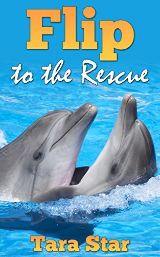 Flip to the Rescue (Childrens Marine Life #3)