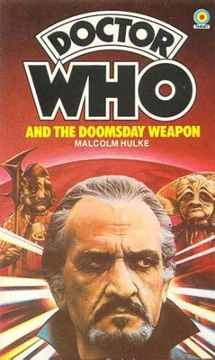 Doctor Who and the Doomsday Weapon by Malcolm Hulke
