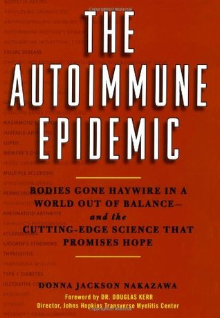 The Autoimmune Epidemic: Bodies Gone Haywire in a World Out of Balance--and the Cutting-Edge Science that Promises Hope EPUB