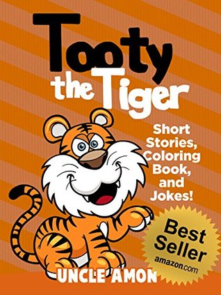 Books for Kids: Tooty the Tiger (Bedtime Stories for Ages 3-10): Kids Books - Bedtime Stories For Kids - Children's Books - Free Stories (Fun Time Series for Beginning Readers)