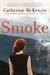 Smoke by Catherine McKenzie