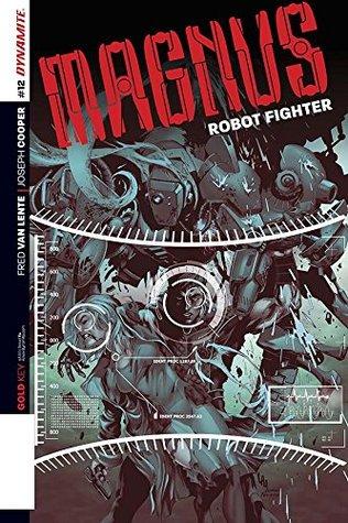 Magnus: Robot Fighter #12