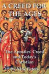 A Creed for the Ages: The Apostles' Creed and Today's Christian