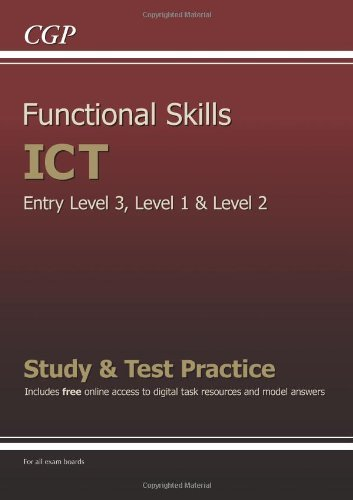 Functional Skills ICT - Entry Level 3, Level 1 and Level 2 - Study & Test Practice