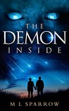 The Demon Inside by M.L. Sparrow