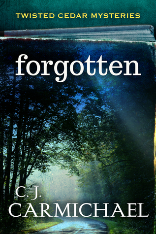 Forgotten (Twisted Cedar Mysteries, #2)