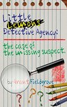Little Lemons Detective Agency: The Case of the Missing Suspect (Little Lemons Detective Agency #1)